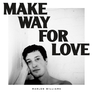 WILLIAMS, MARLON - MAKE WAY FOR LOVE