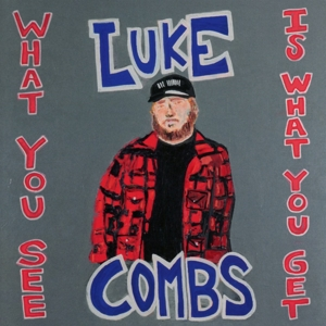 COMBS, LUKE - WHAT YOU SEE IS WHAT YOU GET
