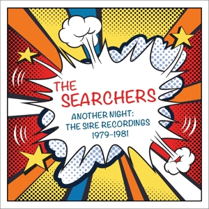 SEARCHERS - ANOTHER NIGHT: THE SIRE RECORDINGS 1979-1981