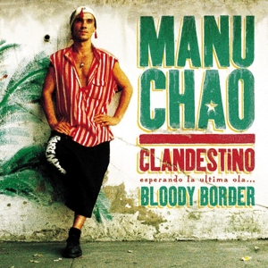 CHAO, MANU - CLANDESTINO/BLOODY BORDER LTD REISS