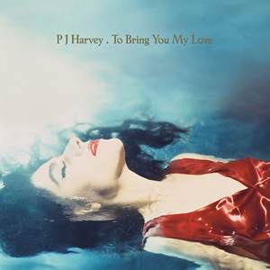 HARVEY, P.J. - TO BRING YOU MY LOVE