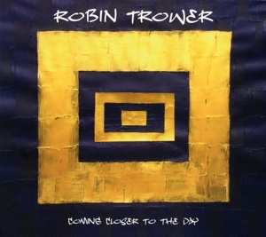 TROWER, ROBIN - COMING CLOSER TO THE DAYTHE DAY