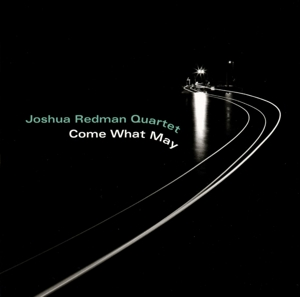 REDMAN, JOSHUA - COME WHAT MAY
