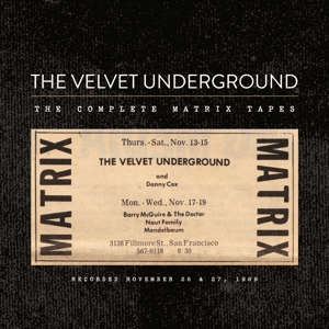 VELVET UNDERGROUND, THE - THE COMPLETE MATRIX TAPES (LTD.ED.)
