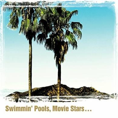 YOAKAM, DWIGHT - SWIMMIN POOLS AND MOVIE STARS