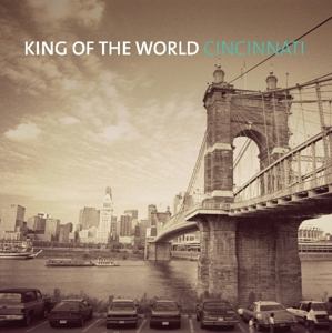 KING OF THE WORLD - CINCINNATI