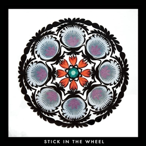 STICK IN THE WHEEL - FROM HERE