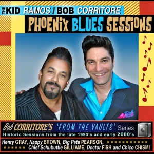 RAMOS, KID & BOB CORRITOR - FROM THE VAULTS: PHOENIX BLUES SESSIONS