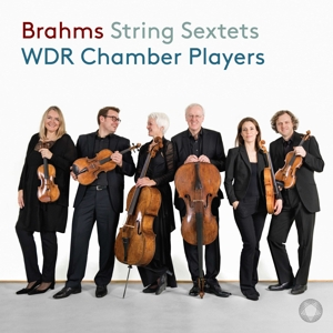 WDR CHAMBER PLAYERS - BRAHMS: STRING SEXTETS