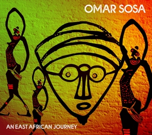 SOSA, OMAR - AN EAST AFRICAN JOURNEY