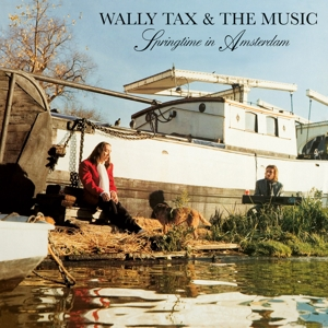 TAX, WALLY & THE MUSIC - SPRINGTIME IN.. -HQ-