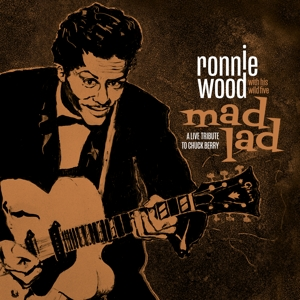 WOOD, RONNIE WITH HIS WIL - MAD LAD: A LIVE TO CHUCK BERRY -LIVE-