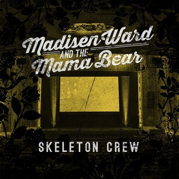 MADISEN WARD & THE MAMA B - SKELETON CREW