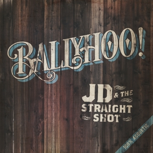 JD & THE STRAIGHT SHOT - BALLYHOO!