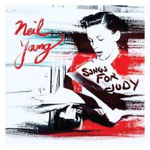 YOUNG, NEIL - SONGS FOR JUDY