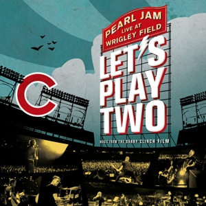 PEARL JAM - LET S PLAY TWO (LIVE AT WRIGLEY FIELD)