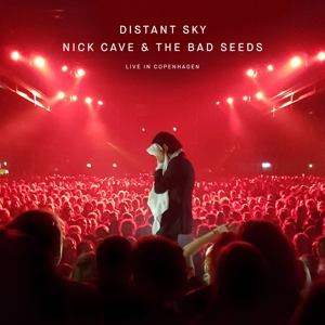 CAVE, NICK - DISTANT SKY (LIVE IN COPENHAGEN)
