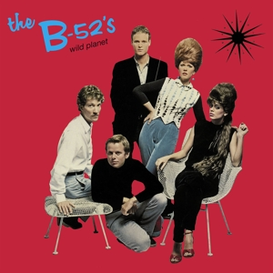 B-52 S, THE - WILD PLANET (ISLAND 60TH ANN.ED.)