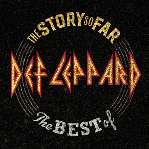 DEF LEPPARD - THE STORY SO FAR... THE BEST OF