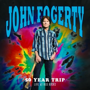 FOGERTY, JOHN - 50 YEAR TRIP: RED ROCKS -LIVE-