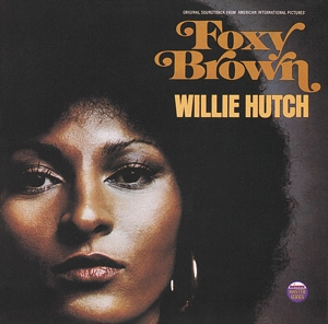 HUTCH, WILLIE/ORIGINAL SOUNDTRACK - FOXY BROWN (180GR)