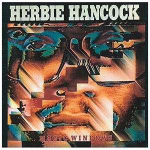 HANCOCK, HERBIE - MAGIC WINDOWS -REISSUE-