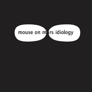 MOUSE ON MARS - IDIOLOGY (WHITE)