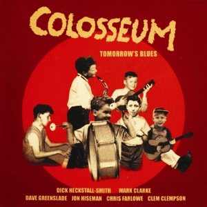 COLOSSEUM - TOMORROW'S BLUES