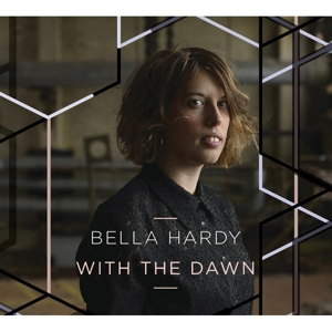 HARDY, BELLA - WITH THE DAWN