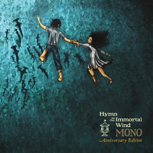 MONO - HYMN TO THE IMMORTAL WIND (10 YEAR