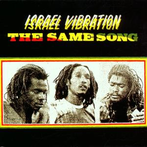 ISRAEL VIBRATION - SAME SONG + 4