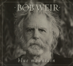 WEIR, BOB - BLUE MOUNTAIN
