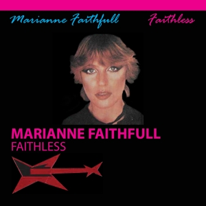 FAITHFULL, MARIANNE - FAITHLESS