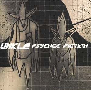 U.N.K.L.E. - PSYENCE FICTION
