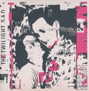 TWILIGHT SAD, THE - IT WON/T BE LIKE THIS ALL THE TIME