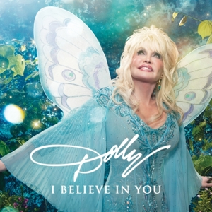 PARTON, DOLLY - I BELIEVE IN YOU