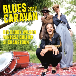 WILSON, BIG DADDY, SI CRA - BLUES CARAVAN 2017 -CD+DVD-