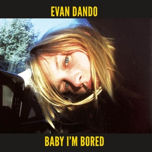 DANDO, EVAN - BABY I M BORED (& BOOK)