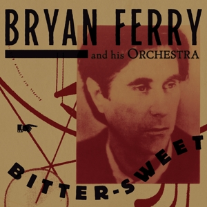 FERRY, BRYAN & HIS ORCHES - BITTER-SWEET -DELUXE-