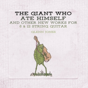 JONES, GLENN - THE GIANT WHO ATE HIMSELF AND OTHER