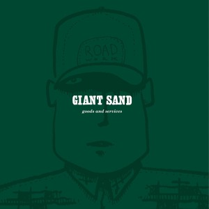 GIANT SAND - GOODS & SERVICES (25TH ANNIVERSARY