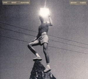 MOUNT KIMBIE - LOVE WHAT SURVIVES -DIGI-