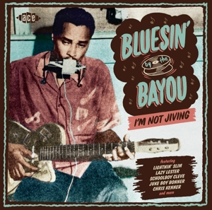 VARIOUS - BLUESIN' BY THE BAYOU - I'M NOT JIVING