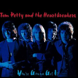 PETTY, TOM - YOU'RE GONNA GET IT! -REM