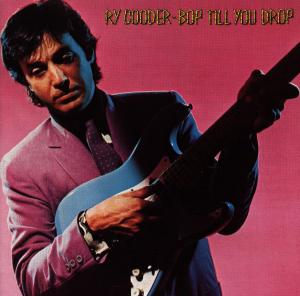 COODER, RY - BOP TILL YOU DROP