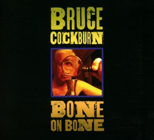 COCKBURN, BRUCE - BONE ON BONE