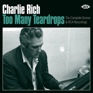 RICH, CHARLIE - TOO MANY TEARDROPS