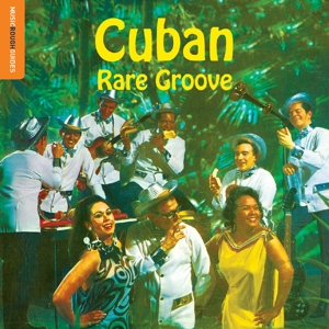 VARIOUS - CUBAN RARE GROOVE. THE ROUGH GUIDE