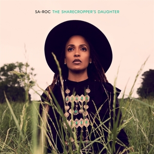 SA-ROC - THE SHARECROPPER S DAUGHTER