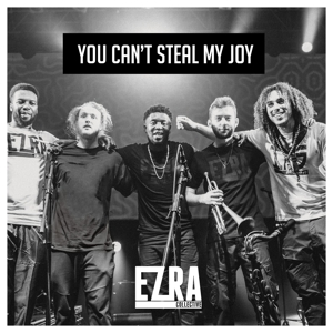 EZRA COLLECTIVE - YOU CANT STEAL MY JOY